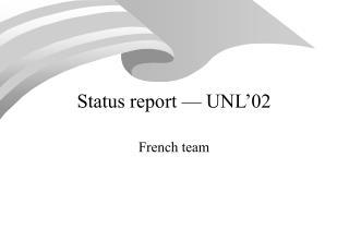 Status report   UNL 02