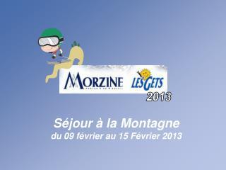 S jour   la Montagne du 09 f vrier au 15 F vrier 2013