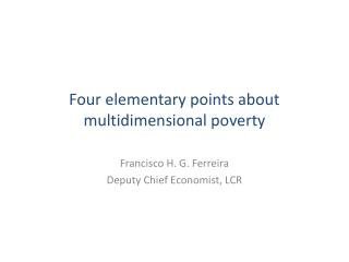 Four elementary points about multidimensional poverty