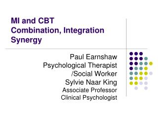 MI and CBT  Combination, Integration  Synergy