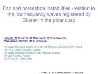 Fan and horseshoe instabilities -relation to the low frequency waves registered by Cluster in the polar cusp