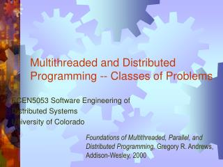 Multithreaded and Distributed Programming -- Classes of Problems
