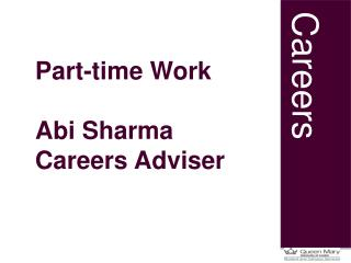 Part-time Work  Abi Sharma Careers Adviser