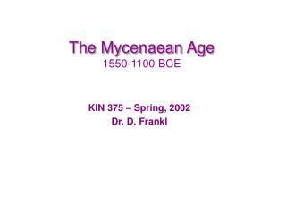 The Mycenaean Age 1550-1100 BCE
