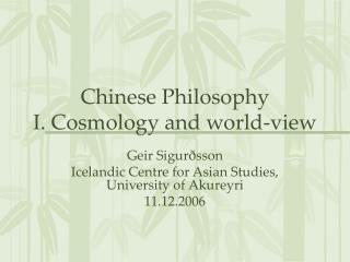 Chinese Philosophy I. Cosmology and world-view