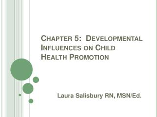 Chapter 5:  Developmental Influences on Child Health Promotion