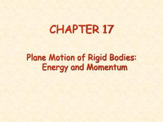 Plane Motion of Rigid Bodies: Energy and Momentum