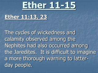 Ether 11-15