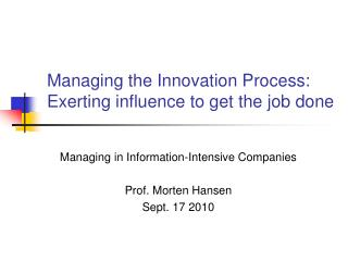 Managing the Innovation Process: Exerting influence to get the job done