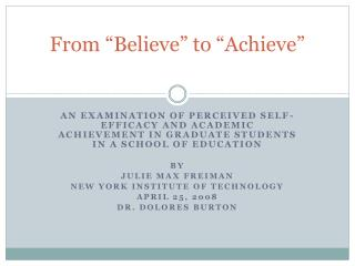 From  Believe  to  Achieve