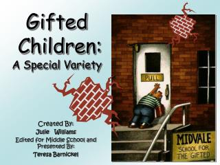 Gifted  Children: A Special Variety