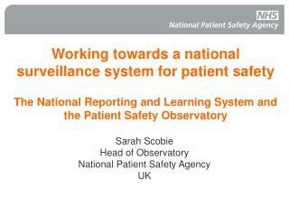 Working towards a national surveillance system for patient safety  The National Reporting and Learning System and the Pa