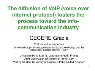 The diffusion of VoIP voice over internet protocol fosters the process toward the info-communication industry