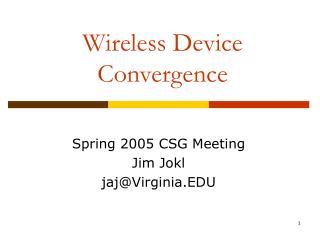 Wireless Device Convergence