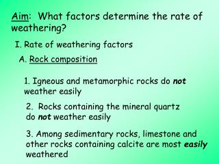 Aim:  What factors determine the rate of weathering