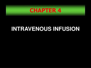 INTRAVENOUS INFUSION