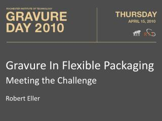 Gravure In Flexible Packaging Meeting the Challenge