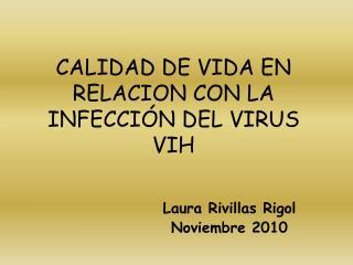 CALIDAD DE VIDA EN RELACION CON LA INFECCI N DEL VIRUS VIH
