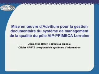 Mise en  uvre dAdvitium pour la gestion documentaire du syst me de management de la qualit  du p le AIP-PRIMECA Lorraine
