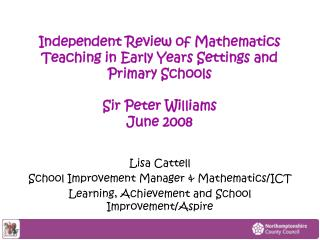 Independent Review of Mathematics Teaching in Early Years Settings and Primary Schools  Sir Peter Williams  June 2008
