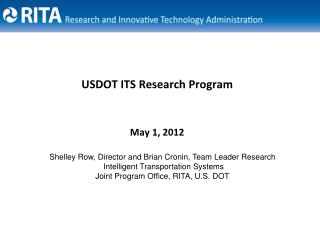 USDOT ITS Research Program   May 1, 2012