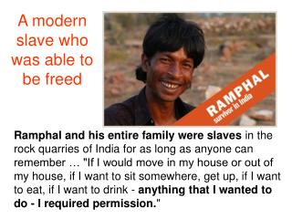 A modern slave who was able to be freed