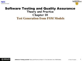 Software Testing and Quality Assurance  Theory and Practice Chapter 10  Test Generation from FSM Models