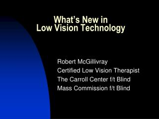 What s New in   Low Vision Technology