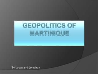 Geopolitics of Martinique