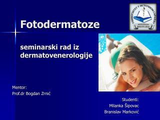 Fotodermatoze  seminarski rad iz dermatovenerologije
