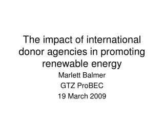 The impact of international donor agencies in promoting renewable energy