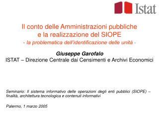 Il conto delle Amministrazioni pubbliche  e la realizzazione del SIOPE - la problematica dell identificazione delle unit