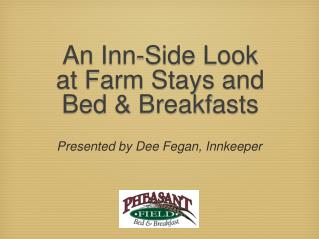 An Inn-Side Look at Farm Stays and  Bed  Breakfasts