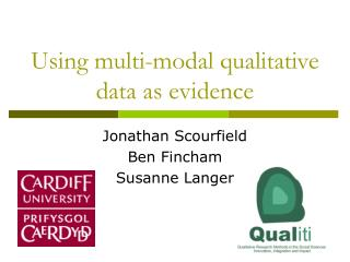 Using multi-modal qualitative data as evidence
