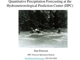 Quantitative Precipitation Forecasting at the Hydrometeorological Prediction Center HPC hpc.ncep.noaa