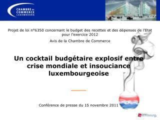 Un cocktail budg taire explosif entre crise mondiale et insouciance luxembourgeoise ___  Conf rence de presse du 15 nove