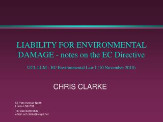LIABILITY FOR ENVIRONMENTAL DAMAGE - notes on the EC Directive  UCL LLM - EU Environmental Law I 10 November 2010
