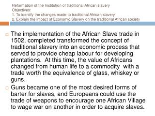 Reformation of the Institution of traditional African slavery Objectives:   1. To identify the changes made to tradition