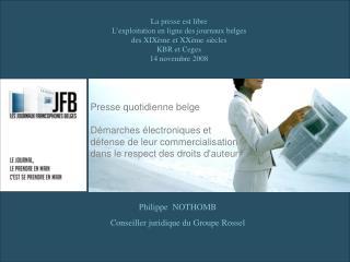 Presse quotidienne belge  D marches  lectroniques et d fense de leur commercialisation dans le respect des droits dauteu