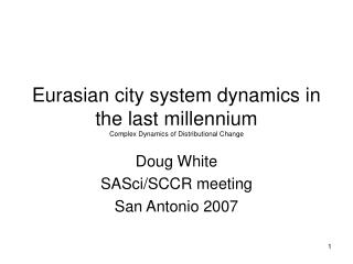 Eurasian city system dynamics in the last millennium  Complex Dynamics of Distributional Change