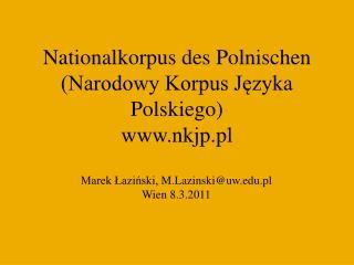 Nationalkorpus des Polnischen Narodowy Korpus Jezyka Polskiego nkjp.pl