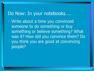 Do Now: In your notebooks .