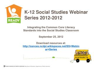 Integrating the Common Core Literacy Standards into the Social Studies Classroom  September 25, 2012  Download resources