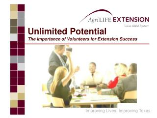 Unlimited Potential The Importance of Volunteers for Extension Success
