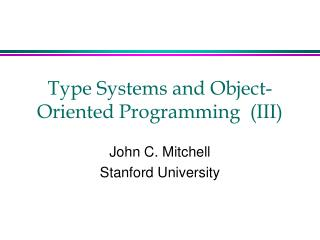 Type Systems and Object-Oriented Programming  III