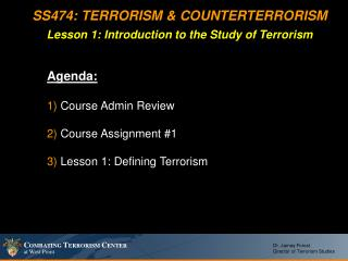 SS474: TERRORISM  COUNTERTERRORISM Lesson 1: Introduction to the Study of Terrorism