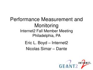 Performance Measurement and Monitoring Internet2 Fall Member Meeting Philadelphia, PA