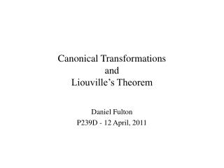 Canonical Transformations and Liouville s Theorem