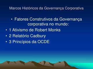 Marcos Hist ricos da Governan a Corporativa