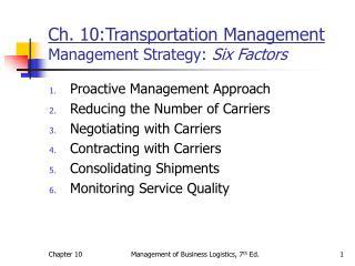 Ch. 10:Transportation Management Management Strategy: Six Factors